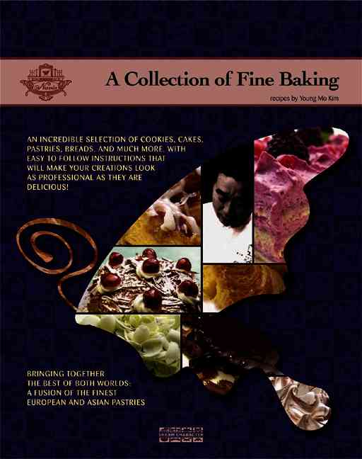 A Collection of Fine Baking By Mo Kim, Young/ Kim, Yong-mo
